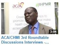 ACA/ CHMI Third Round table discussion -Interview with Dr. Darius Bukenya,  Chief of Party, MSH