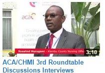 Health officials of Meru, Kiambu and Turkana Counties speak at the ACA/CHMI 3rd Roundtable Discussions